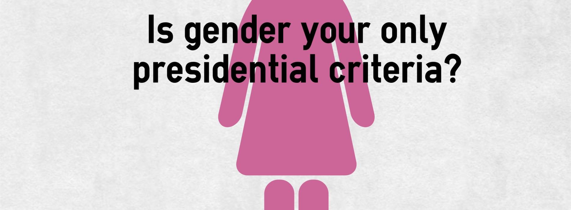 性だけが大統領右を選ぶ基準なのか?と問うポスター