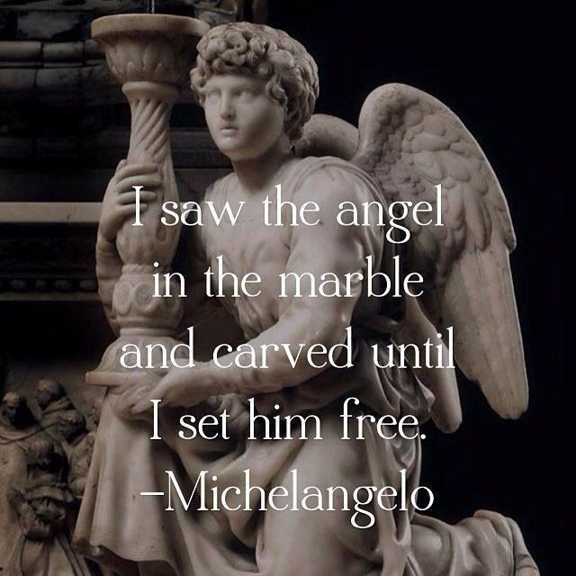 私には 大理石の塊の中に天使の姿が見える というミケランジェロの言葉が書かれたカード