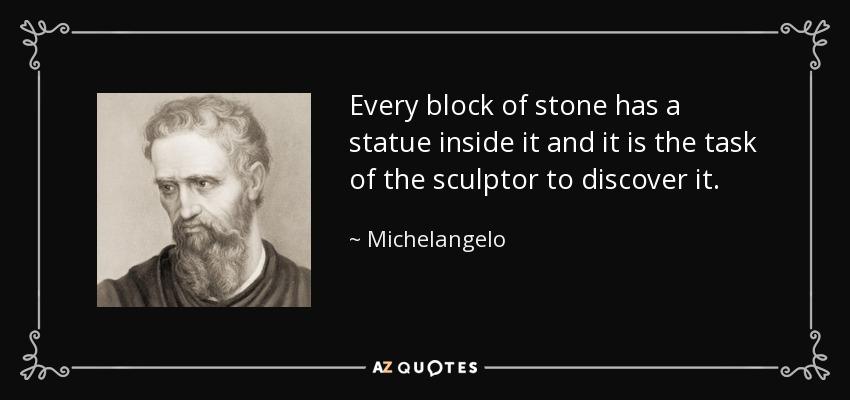 彫刻家の仕事とは あらゆる石塊の内に潜む像を 開放すること というミケランジェロの言葉が書かれたカード
